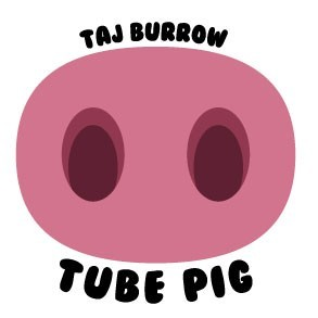 The Tube Pig